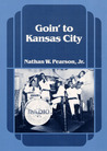 Book cover of Goin' To Kansas City.