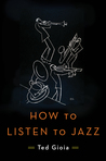 Book cover - How to LIsten to Jazz