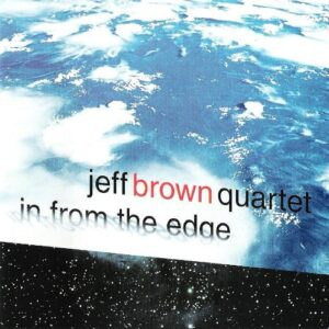 Jeff Brown - In From the Edge album cover.