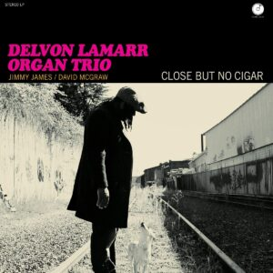 Delvon Lamarr Organ Trio - Close But No Cigar album cover.