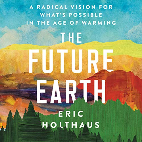 Book cover of The Future Earth by Eric Holthaus