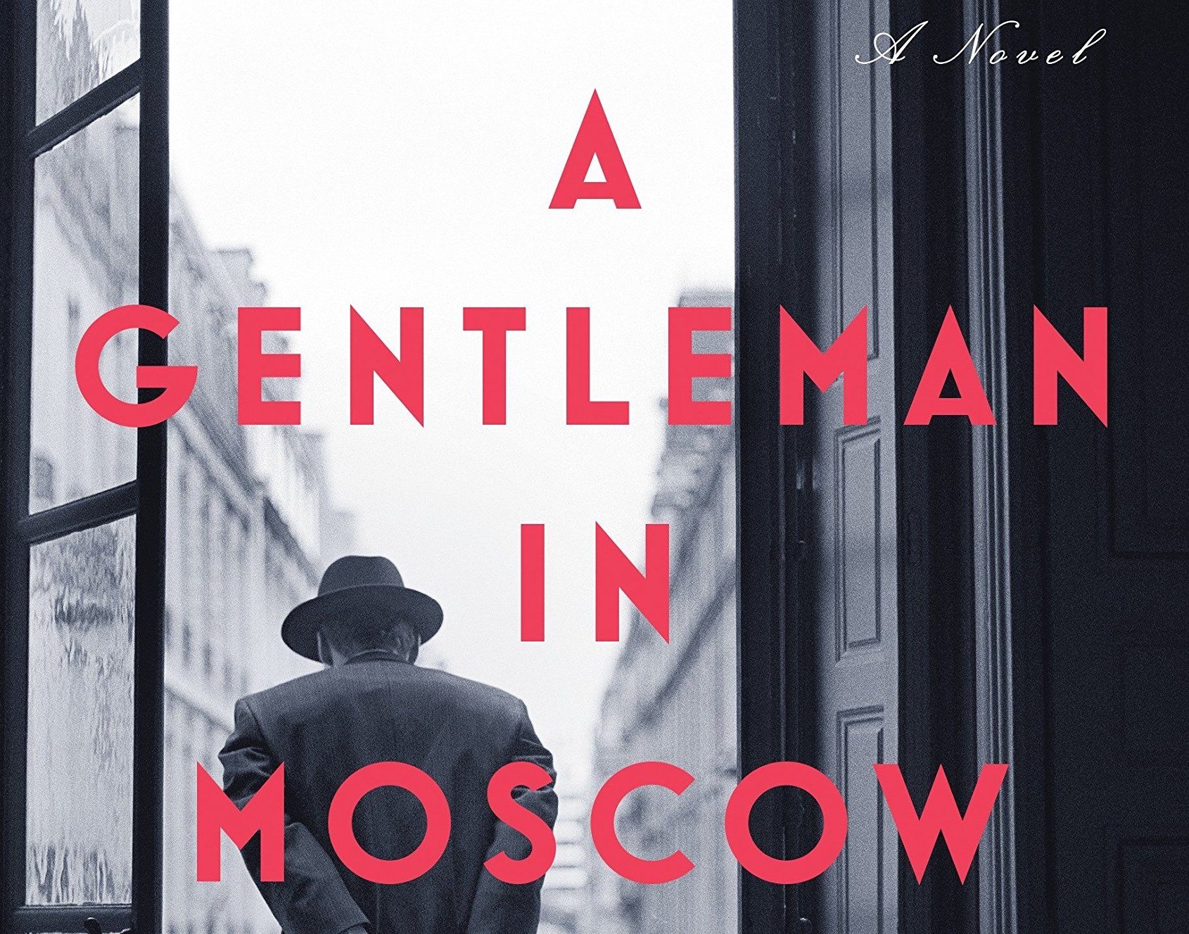 Cover photo, A Gentleman in Moscow - Amor Towles